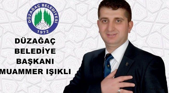 Düzağaç Belediye Başkanı Muammer Işıklı Bayram mesajı yayımladı !