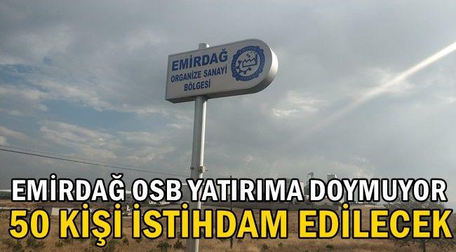 Emirdağ Organize Sanayi Bölgesine talep artıyor !!