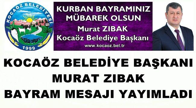 Kocaöz Belediye Başkanı Murat Zıbak Bayram Mesajı yayımladı