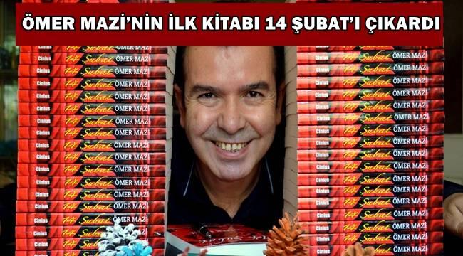 Ömer Mazi'nin ilk kitabı 14 Şubat'ı çıkardı