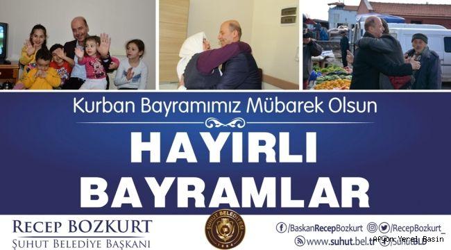 Şuhut Belediye Başkanı Recep Bozkurt Bayramı Mesajı