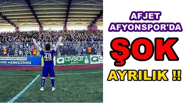 Afjet Afyonspor'da şok ayrılık !