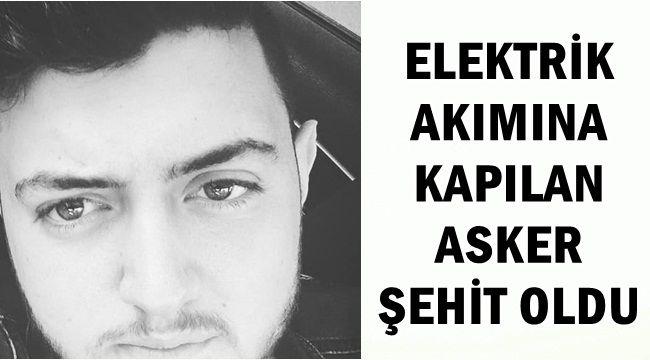 Elektrik Akımına kapılan Mehmet Sezai Başakcı şehit oldu