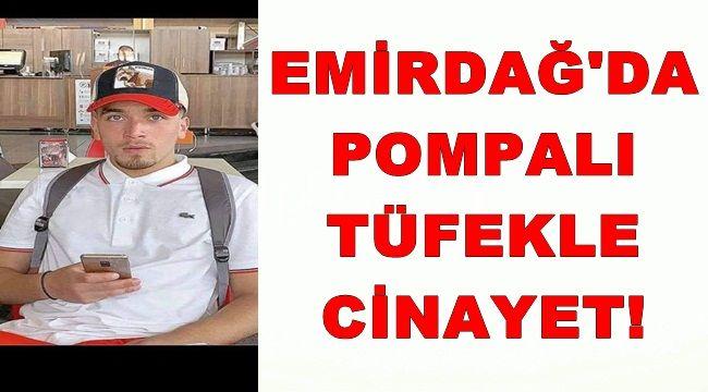 Emirdağ'da Pompalı Tüfekle Cinayet !!