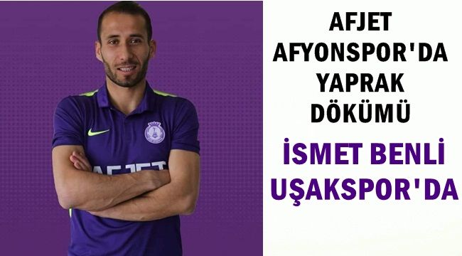 İsmet Benli Uşakspor'da!