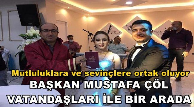 Mustafa Çöl, Mutluluklara ve sevinçlere ortak oluyor