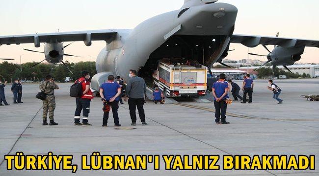 Türkiye, Lübnan'ı yalnız bırakmadı !
