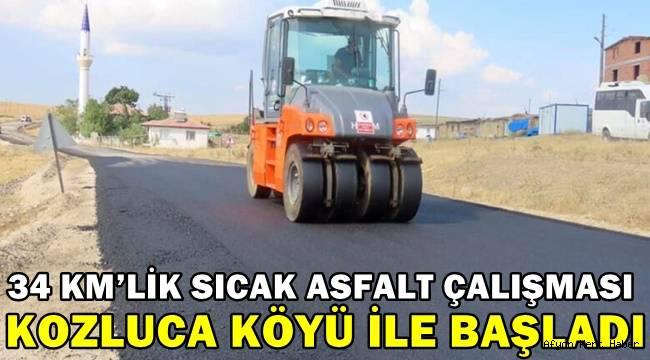 34 kilometrelik sıcak asfalt Kozluca Köyü ile başladı!