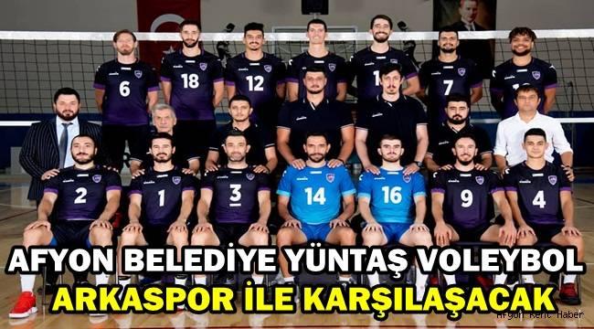 Afyon Belediye Yüntaş Voleybol, Arkaspor ile karşılaşacak!