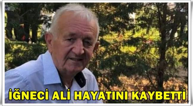 Afyon'un İğnecisi Ali Tokaç hayatını kaybetti!
