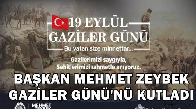 Başkan Mehmet Zeybek Gaziler Günü mesajı!