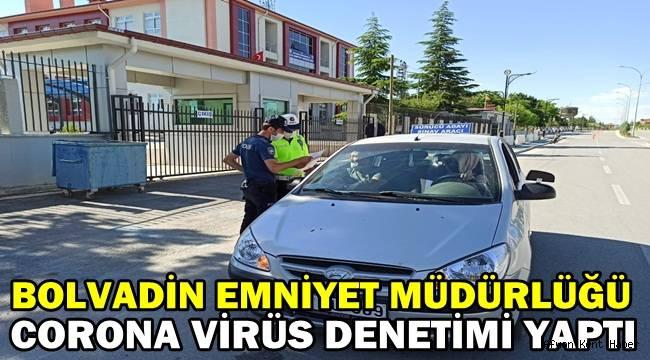 Bolvadin Emniyet Müdürlüğü Koronavirüs denetimi yaptı!