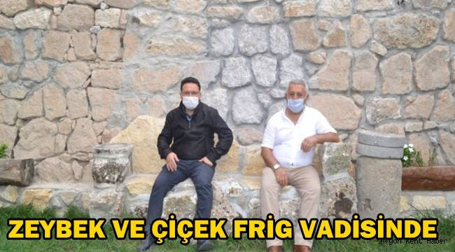 Mehmet Zeybek ve Gökmen Çiçek Frig Vadisi'nde
