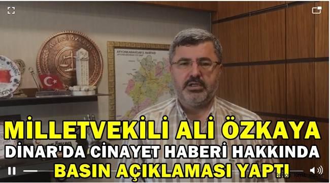 Milletvekili Özkaya, Dinar cinayeti hakkında Basın açıklaması yaptı !