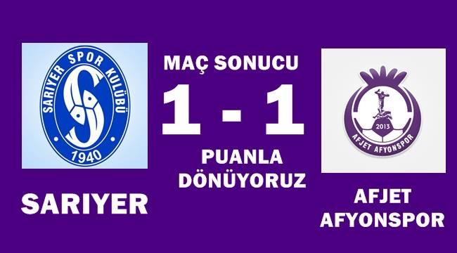 Sarıyer ile Afjet Afyonspor 1-1 berabere kaldı