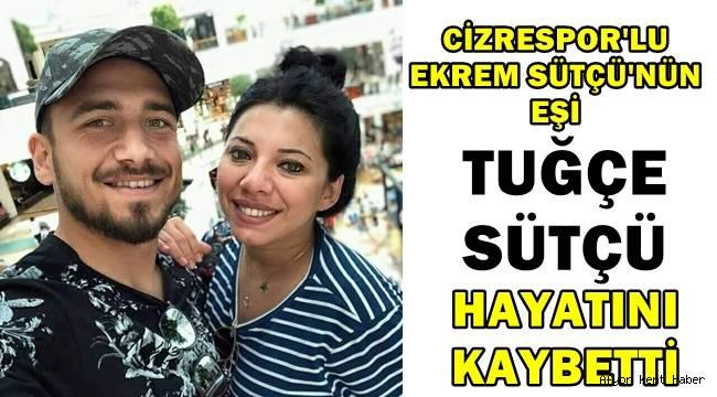Tecrübeli Futbolcu'nun eşi Tuğçe Sütçü hayatını kaybetti!