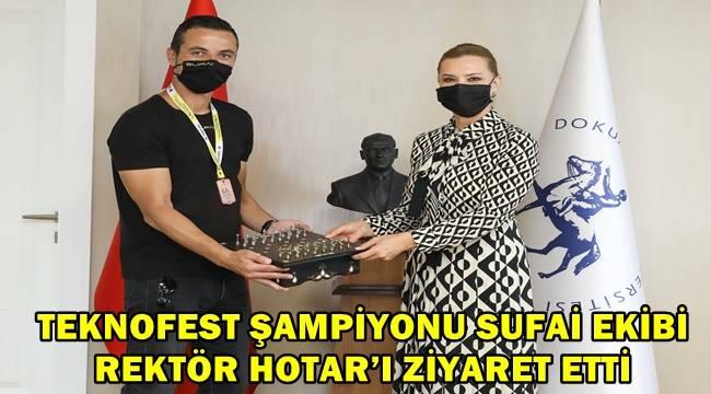 Teknofest Şampiyonu Sufai Ekibi'nden Rektör Hotar'a ziyaret