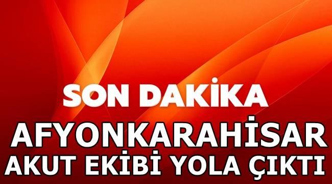 Afyon Akut ekibi, İzmir'e yola çıktı