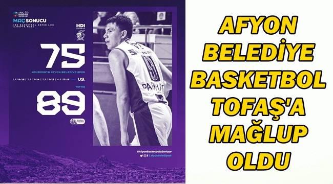 Afyon Belediye Basketbol, evinde Tofaş'a yenildi!