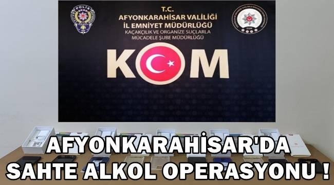 Afyon'da Sahte Alkol operasyonu!