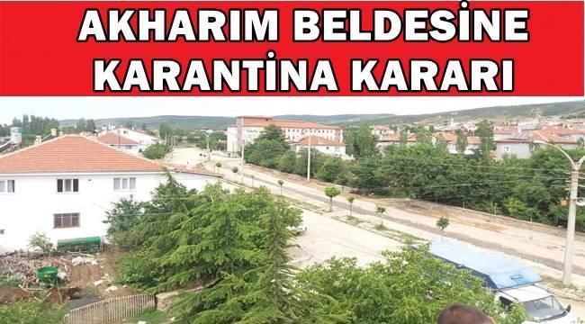 Akharım Kasabası karantinaya alındı