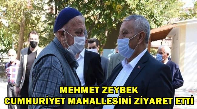 Başkan Zeybek Cumhuriyet Mahallesini ziyaret etti
