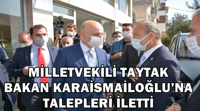 Mehmet Taytak, Bakan Adil Karaismailoğlu'na taleplerini iletti