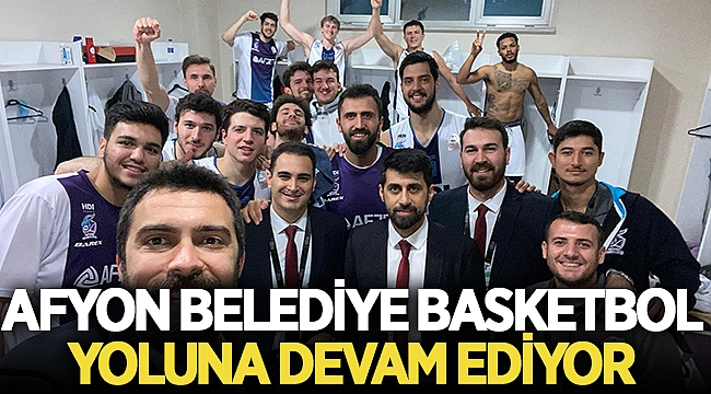 Afyon Basketbol takımı tarihinin en iyi dönemini yaşıyor!