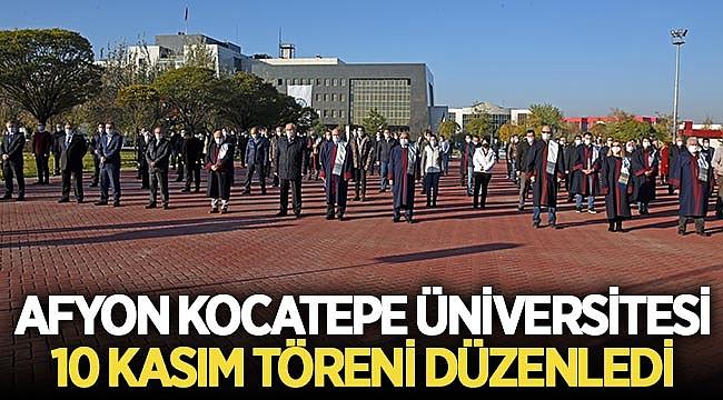 Afyon Kocatepe Üniversitesi 10 Kasım töreni düzenledi