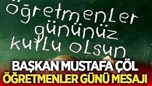 Mustafa Çöl, Öğretmenler günü mesajı yayınladı