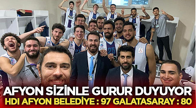 Afyon sizinle gurur duyuyor! Afyon Belediye : 97 Galatasaray : 80