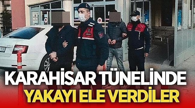 Karahisar tünelinde yakayı ele verdiler