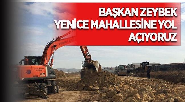 Mehmet Zeybek, Yenice Mahallesine yol açıyoruz