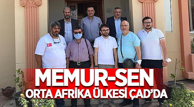 Memur-Sen Orta Afrika Ülkesi Çad'ı ziyaret etti