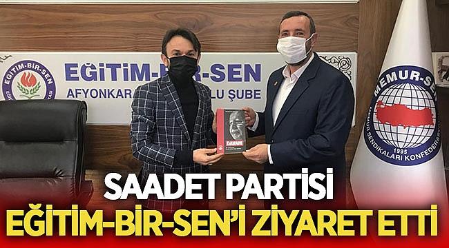 Saadet Partisi, Eğitim-Bir-Sen'i ziyaret etti