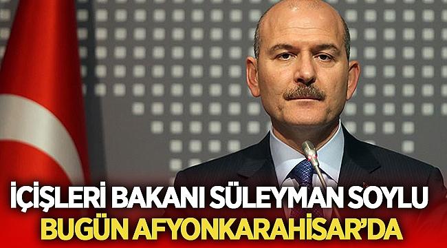 Süleyman Soylu, bugün Afyonkarahisar'da!