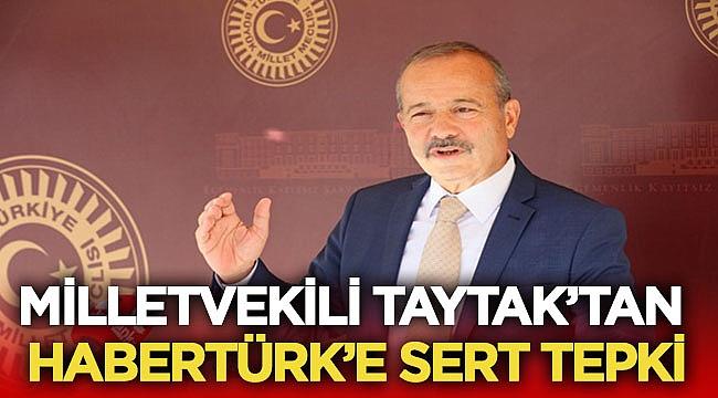 Taytak'tan Habertürk'ün yayın politikasına sert tepki!