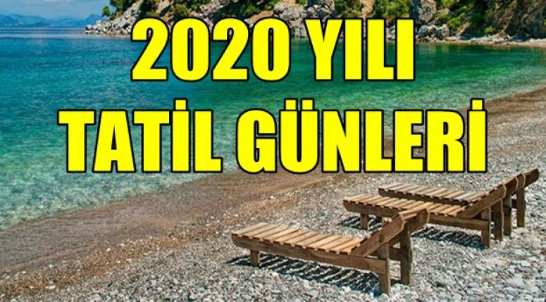 2020 Yılı tatil günleri belirlendi !! İşte 2020 yılı tatil günleri...