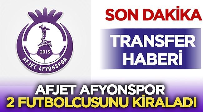 Afjet Afyonspor Bora ve Yavuz Selim'i kiraladı