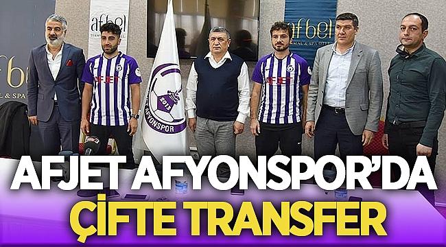 Afjet Afyonspor'da çifte transfer!