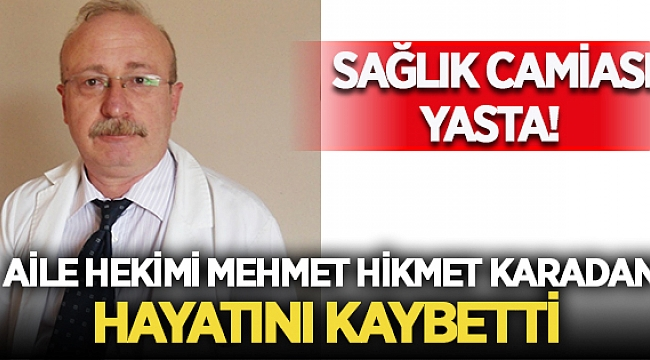 Afyon'da aile hekimi Dr. Mehmet Hikmet Karadan hayatını kaybetti!