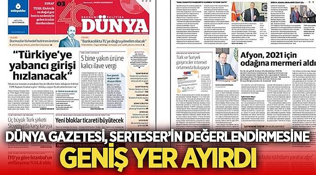 Dünya Gazetesi, Serteser'in değerlendirmesine geniş yer ayırdı