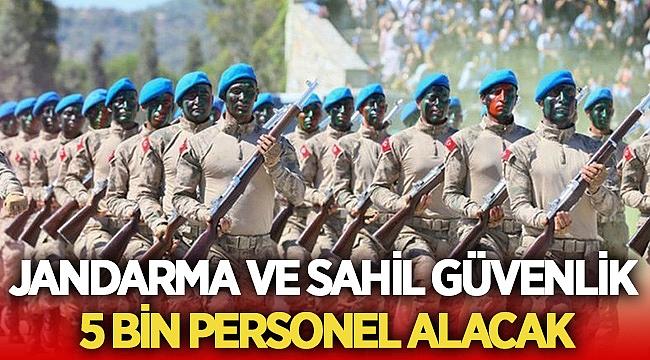 Jandarma ve Sahil Güvenlik 5 bin personel alacak