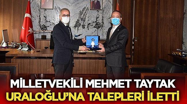 Taytak, Abdülkadir Uraloğlu'na talepleri iletti