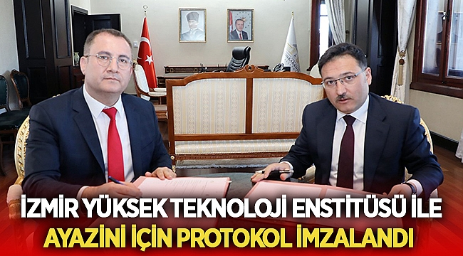 İzmir Yüksek Teknoloji Enstitüsü Ayazini bölgesinde işbirbirliği yapacak