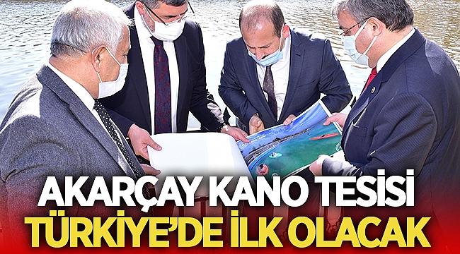 Afyon Akarçay Kano tesisi Türkiye'de ilk olacak
