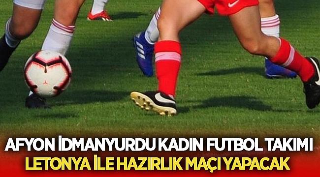 Afyon İdman yurdu Kadın Futbol Takımı Letonya ile karşılaşacak