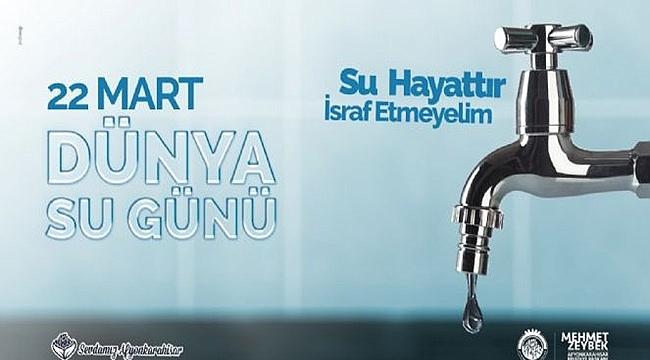 Afyonkarahisar Belediyesinden su uyarısı!