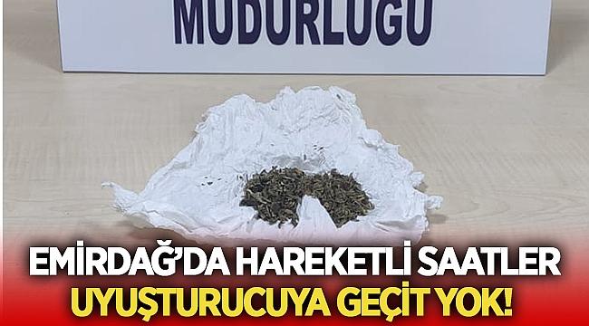 Emirdağ'da uyuşturucuya geçit yok!