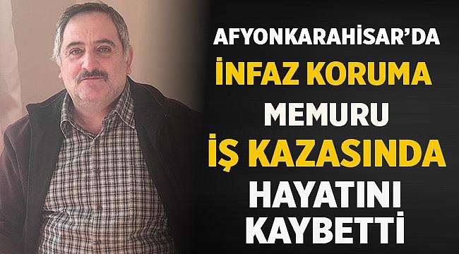 Afyon Cezaevinde üzerine demir kapı düşen İnfaz Koruma Memuru hayatını kaybetti